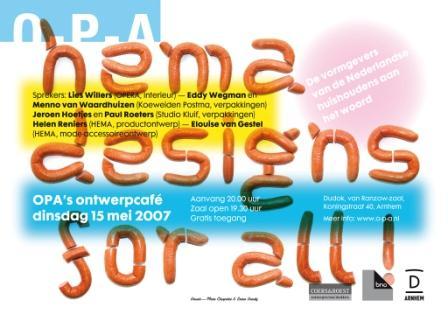 HEMA designs for all, Eddy Wegman en Menno van Waardhuizen (Koeweiden Postma), ontwerpcafe mei 2007.