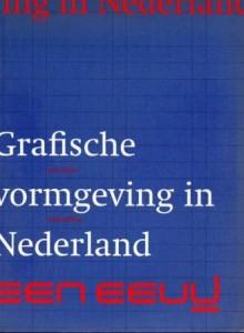 Grafische vormgeving in Nederland. Een eeuw, 1994, geschreven met Paul Hefting.